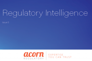 Regulatory Intelligence 5 from Acorn Regulatory